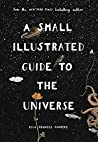A Small Illustrated Guide to the Universe: From the New York Times bestselling author