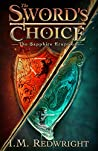 The Sapphire Eruption: An Epic Adventure (The Sword's Choice Book 1)