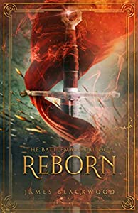 Reborn (The Battlemage Trilogy Book 1)
