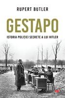Gestapo. Istoria poliției secrete a lui Hitler