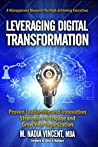 Leveraging Digital Transformation: Proven Leadership and Innovation Strategies to Engage and Grow Your Organization
