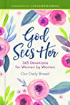 God Sees Her: 365 Devotions for Women by Women
