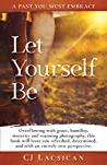 Let Yourself Be: A past you must embrace