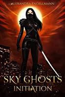 Sky Ghosts: Initiation (Sky Ghosts #1)