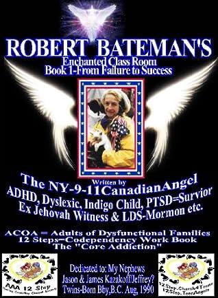 ROBERT BATEMAN'S Enchanted Class Room Book (1-From Failure to Success)