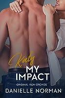 Katy, My Impact (Iron Orchids, #3)