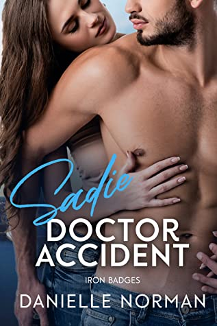 Sadie, Doctor Accident (Iron Orchids, #8)
