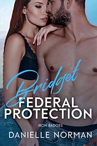 Bridget, Federal Protection