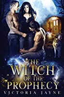 The Witch of the Prophecy (The Prophecy Trilogy)