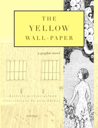 The Yellow Wall-Paper by Sara Barkat