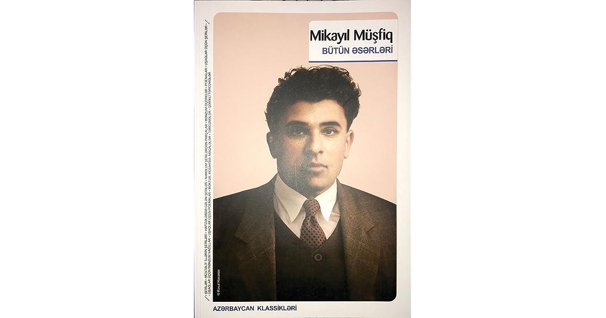Butun əsərləri By Mikayil Musfiq