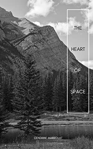 The Heart of Space by Cendrine Marrouat