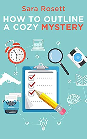 How to Outline A Cozy Mystery: Workbook (Genre Fiction How To 1)