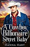 A Cowboy Billionaire Secret Baby (Brookside Ranch Brothers, #4)