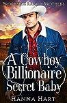 A Cowboy Billionaire Secret Baby (Brookside Ranch Brothers #4)