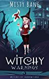 Witchy Warnings (Witches of Shadow Lane #4)