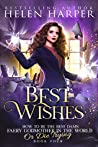 Best Wishes (How to Be the Best Damn Faery Godmother in the World or Die Trying #4)
