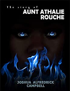 The story of AUNT ATHALIE ROUCHE