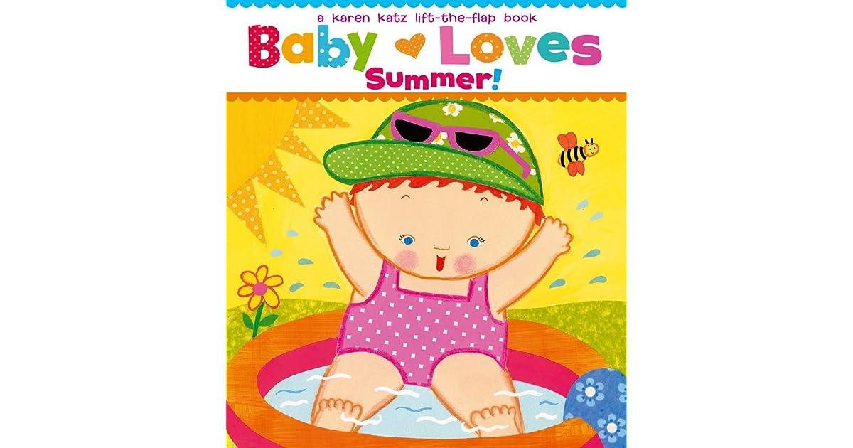 A Karen Katz Lift-the-Flap Book Baby Loves Summer!
