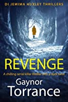 Revenge: A chilling serial killer thriller with a dark twist (DI Jemima Huxley Thrillers)