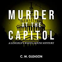 Murder at the Capitol (Lincolns White House Mystery)