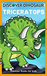 DISCOVER DINOSAUR, Triceratops Dinosaur books for kids: Triceratops, Triceratops facts, Triceratops Dinosaur books for kids, facts about Triceratops. (National ... Little Kids First Big Books Book Book 1)