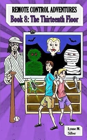 Remote Control Adventures Book 8: The Thirteenth Floor: Book 8: The Thirteenth Floor (Volume 8)