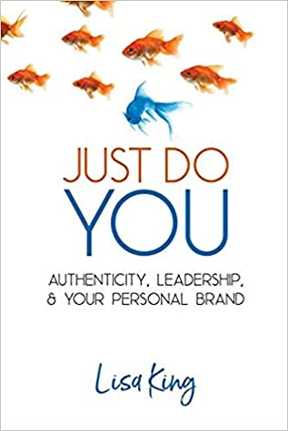 Just Do You: Authenticity, Leadership, & Your Personal Brand