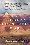 The Three-Cornered War by Megan Kate Nelson