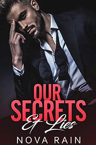 Our Secrets & Lies: An Alpha Billionaire Bad Boy Romance (Billionaires In Dark Suits Book 1)