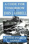 A Code for Tomorrow (Todd Ingram Book 2)