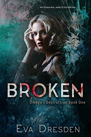 Broken (Omega's Destruction #1)