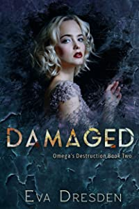 Damaged (Omega's Destruction, #2)