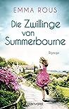 Die Zwillinge von Summerbourne: Roman