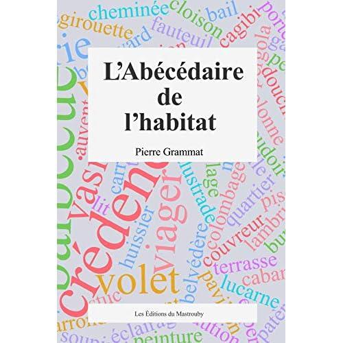 L Abecedaire De L Habitat By Pierre Grammat