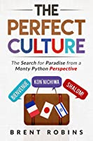 The Perfect Culture: The Search for Paradise from a Monty Python Perspective-excerpt