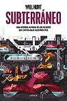 Subterráneo: Una historia humana de los mundos que existen bajo nuestros pies