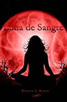 Luna de Sangre (Luna Plateada, #3)