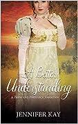 A Better Understanding: A Pride and Prejudice Variation