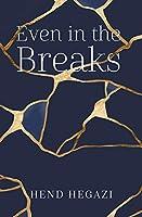 Even in the Breaks