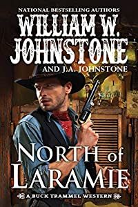 North of Laramie (A Buck Trammel Western Book 1)