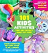 101 Kids Activities that are the Ooey, Gooiest Ever: Nonstop Fun with DIY Slimes, Doughs and Moldables