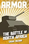 ARMOR #1, The Battle of North Africa: a Novel of Tank Warfare