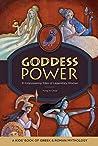 Goddess Power: A Kids' Book of Greek and Roman Mythology: 10 Empowering Tales of Legendary Women