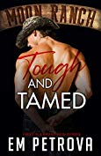 Tough and Tamed (Moon Ranch, #1)
