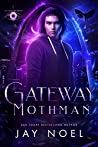 Gateway Mothman (The Dark Projects)
