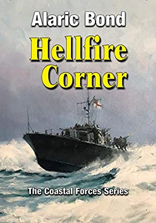 Hellfire Corner (The Coastal Forces Series Book 1)