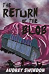The Return of the Blob