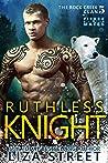 Ruthless Knight (Fierce Mates: Rock Creek Clan, #5)