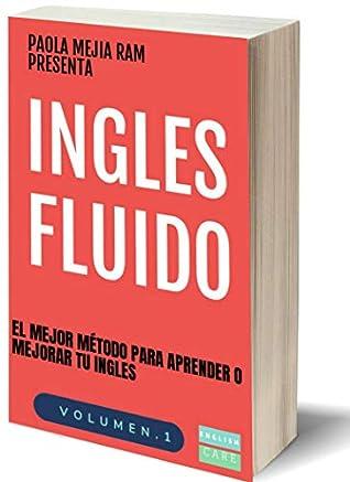 INGLES FLUIDO: EL MAS EXITOSO CURSO DE INGLES (Volumen nº 1)